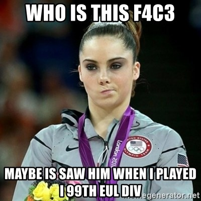 Not Impressed McKayla - who is this f4c3 maybe is saw him when i played i 99th eul div