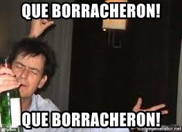 Drunk Charlie Sheen - QUE BORRACHERON! QUE BORRACHERON!