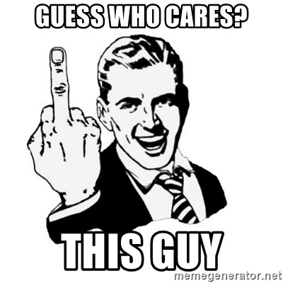 middle finger - Guess who cares? This guy