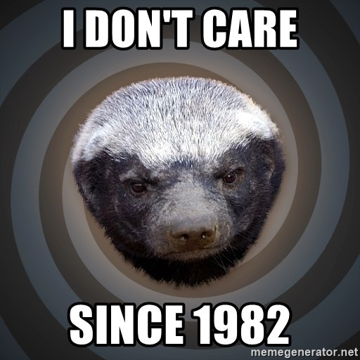Fearless Honeybadger - i don't care since 1982