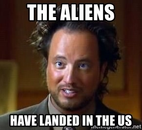 Ancient Aliens - the aliens have landed in the us