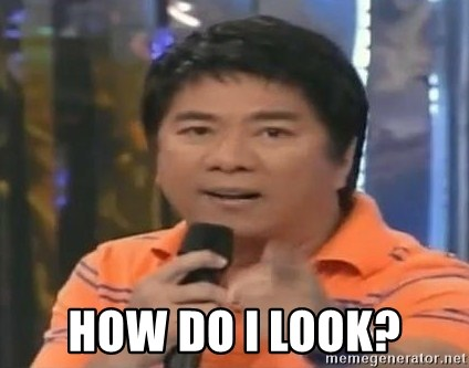 willie revillame you dont do that to me -  HOW DO I LOOK?