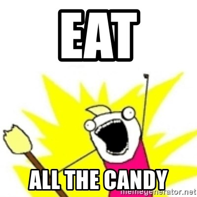 x all the y - Eat All the candy