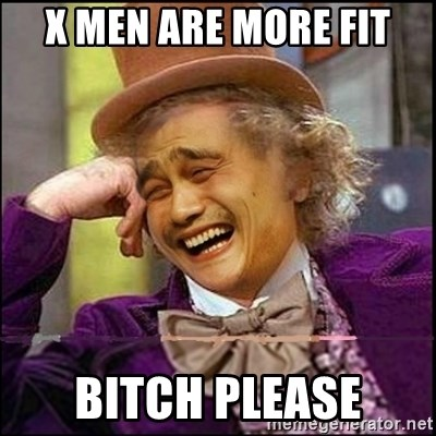 yaowonkaxd - X men Are more fit Bitch please