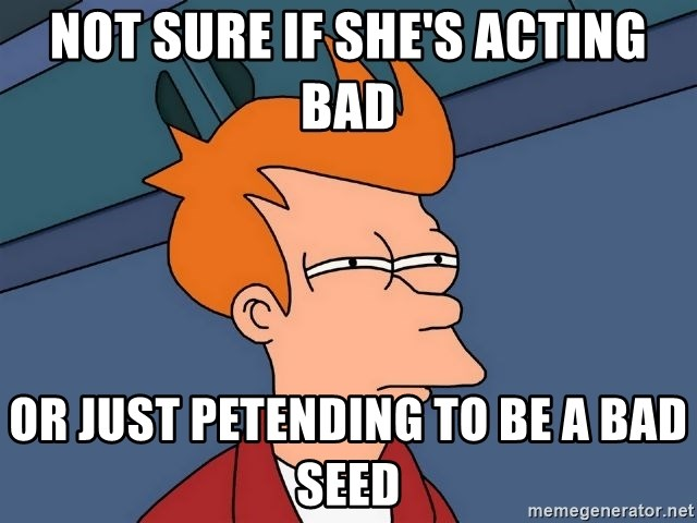 Futurama Fry - Not sure if she's acting bad or just petending to be a bad seed