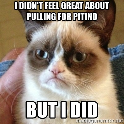 Grumpy Cat  - I didn't feel great about pulling for Pitino But I did
