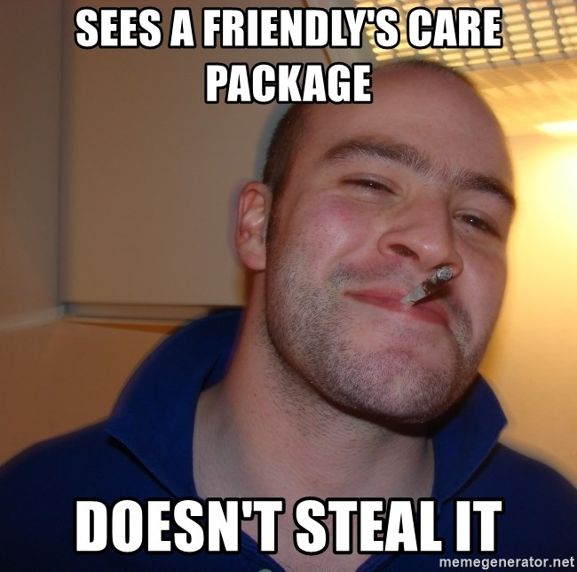 Good Guy Greg - sees a friendly's care package doesn't steal it