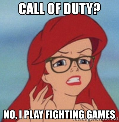 Hipster Mermaid - call of duty? no, i play fighting games