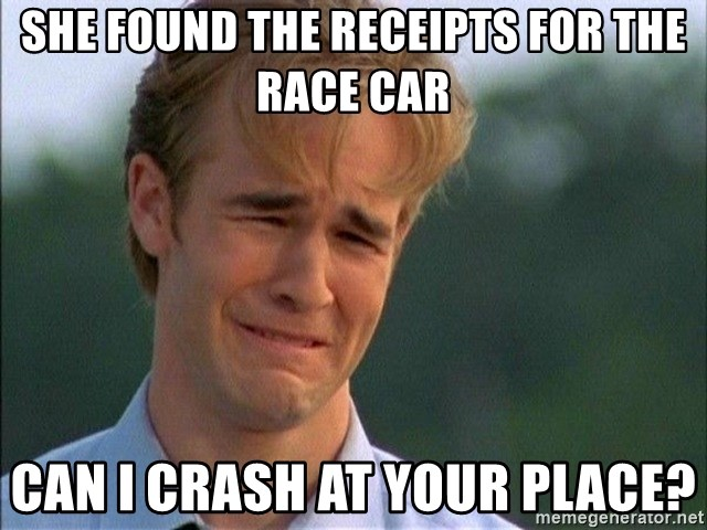 Crying Man - She found the receipts for the race car Can I crash at your place?