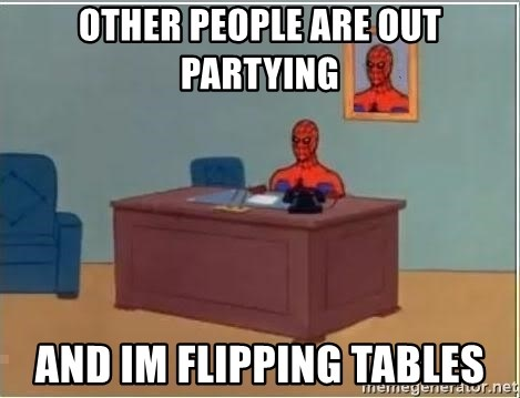 Spiderman Desk - other people are out partying and im flipping tables