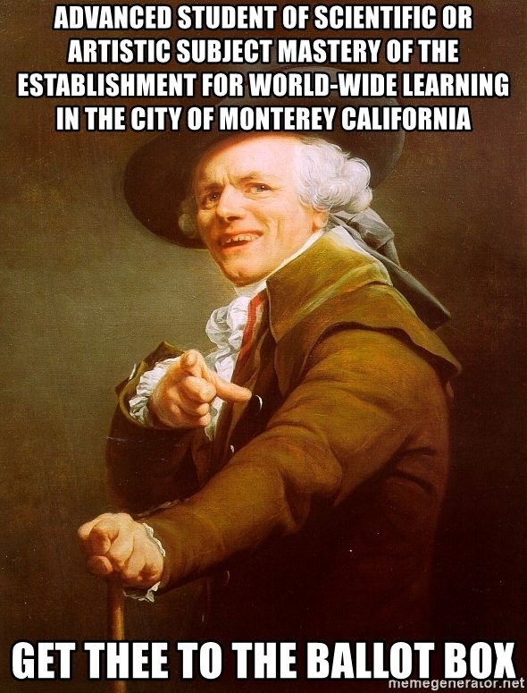 Joseph Ducreux - advanced student of scientific or artistic subject mastery of the establishment for world-wide learning in the city of monterey california GET THEE TO THE BALLOT BOX