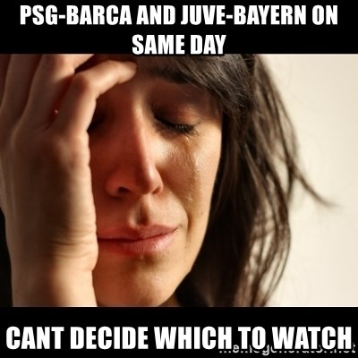 crying girl sad - PSG-Barca and Juve-Bayern on same day cant decide which to watch