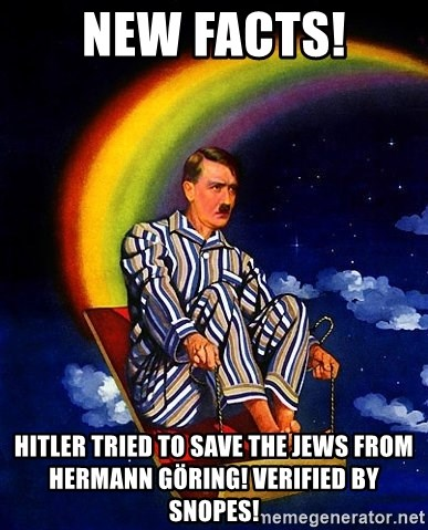 Bed Time Hitler - New Facts! Hitler tried to SAVE the jews from Hermann Göring! Verified by snopes!