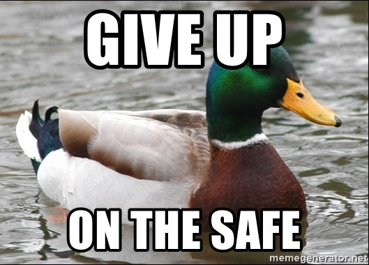 Actual Advice Mallard 1 - give up on the safe