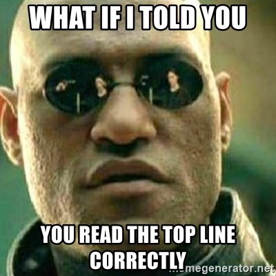 What If I Told You - what if i told you you read the top line correctly