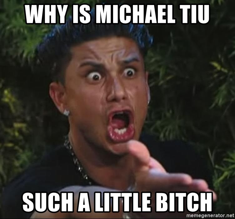 Pauly D - Why is Michael Tiu Such a little bitch