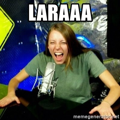Unfunny/Uninformed Podcast Girl - LARAAA