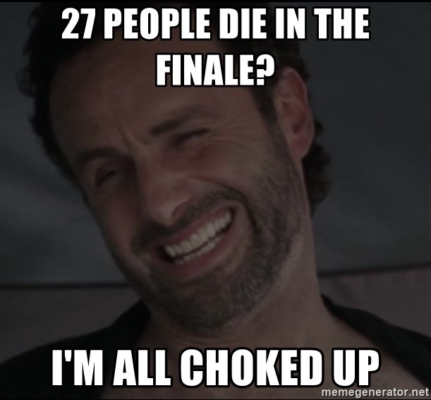 RICK THE WALKING DEAD - 27 people die in the finale? I'm all choked up