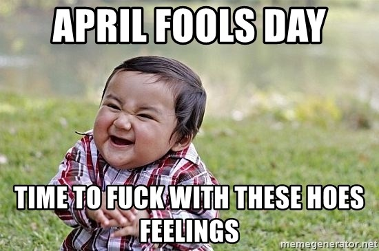 Evil Asian Baby - April fools day Time to fUck with these hoes feelings