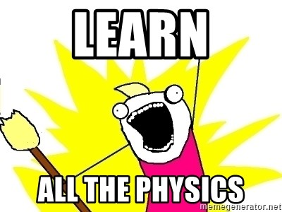 X ALL THE THINGS - learn all the physics