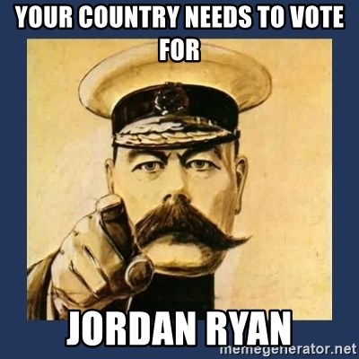 your country needs you - YOUR cOUNTRY NEEDS TO VOTE FOR jORDAN RYAN