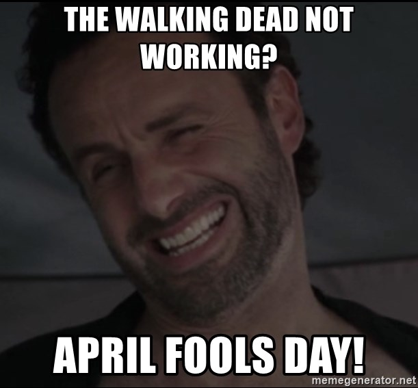 RICK THE WALKING DEAD - The Walking Dead not working? April fools day!