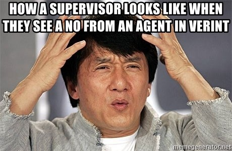 Jackie Chan - how a supervisor looks like when they see a no from an agent in verint