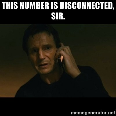 liam neeson taken - THIS NUMBER IS DISCONNECTED, SIR.