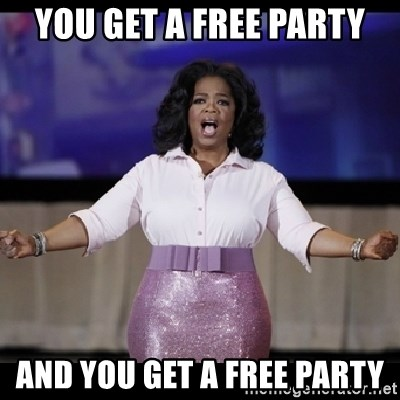 free giveaway oprah - you get a free party and you get a free party