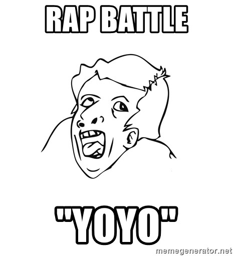 "genius rage meme - Rap battle ""yoyo"""
