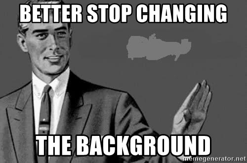 Correction Man  - Better stop changing the background