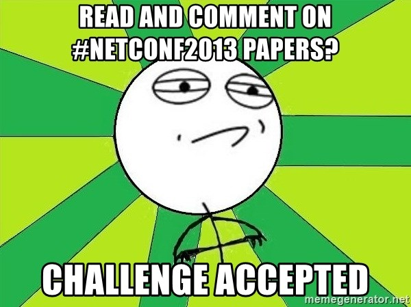 Challenge Accepted 2 - read and comment on #NetConf2013 papers?  challenge accepted