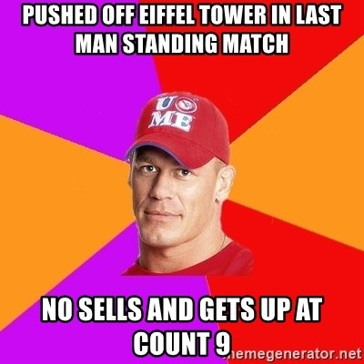 Hypocritical John Cena - Pushed off eiffel tower in last man standing match  No sells and gets up at count 9