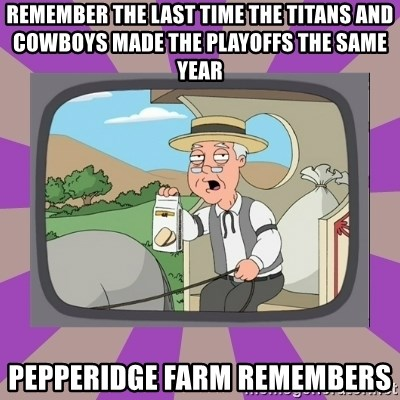 Pepperidge Farm Remembers FG - remember the last time the titans and cowboys made the playoffs the same year pepperidge farm remembers