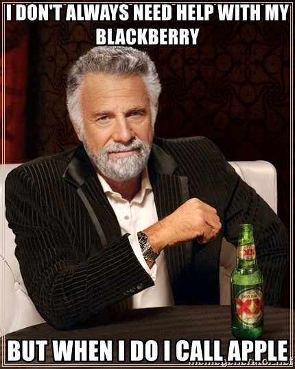 The Most Interesting Man In The World - i don't always need help with my Blackberry but when i do i call apple