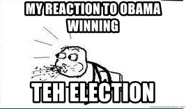 Cereal Guy Spit - my reaction to obama winning  teh election