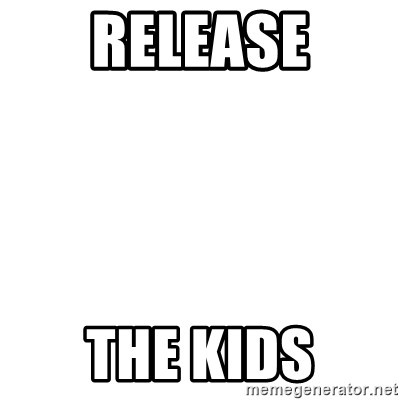 Release The Kraken - Release the kids