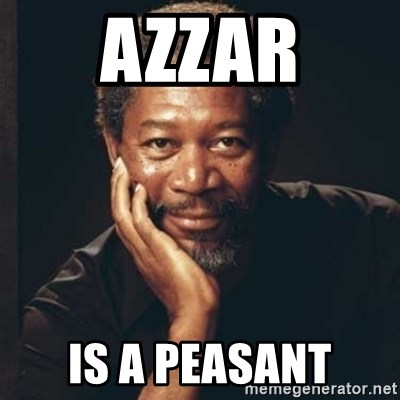 Morgan Freeman - azzar is a peasant
