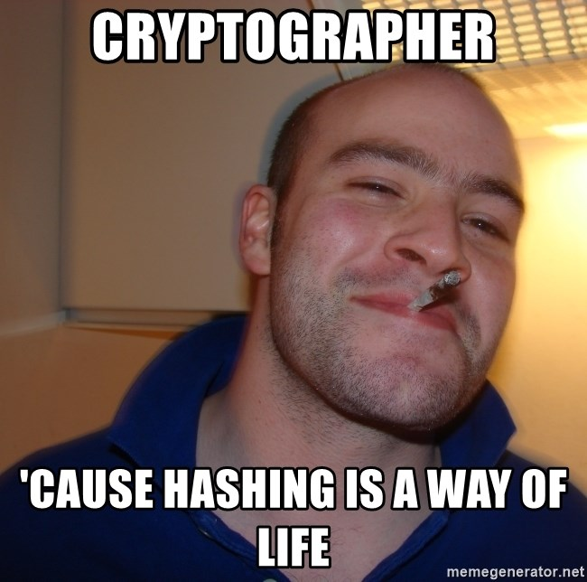 Good Guy Greg - CRYPTOGRAPHER 'cause hashing is a way of life