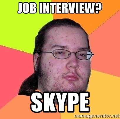 Gordo Nerd - job interview? skype