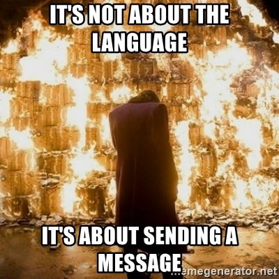 Sending a Message - It's not about the Language IT's about sending a message
