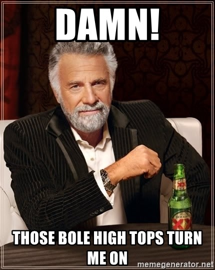 The Most Interesting Man In The World - damn! those bole high tops turn me on