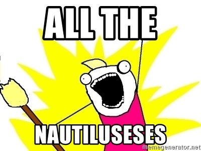 X ALL THE THINGS - All the  nautiluseses