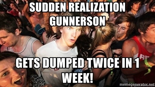 Sudden Realization Ralph - Sudden realization Gunnerson Gets dumped twice in 1 week!