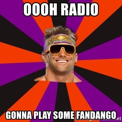 Oh Zack Ryder - OOOH RADIO GONNA PLAY SOME FANDANGO