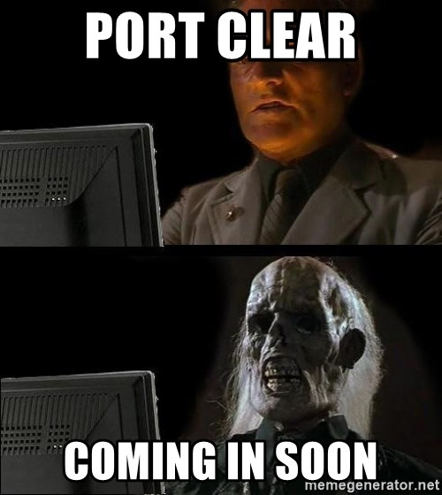 Waiting For - Port Clear Coming in soon