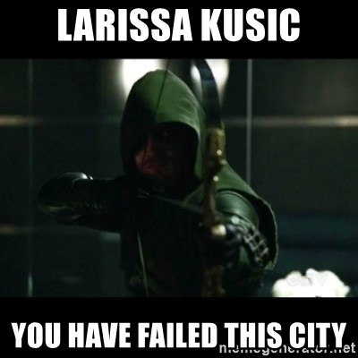 YOU HAVE FAILED THIS CITY - Larissa Kusic You Have failed this city