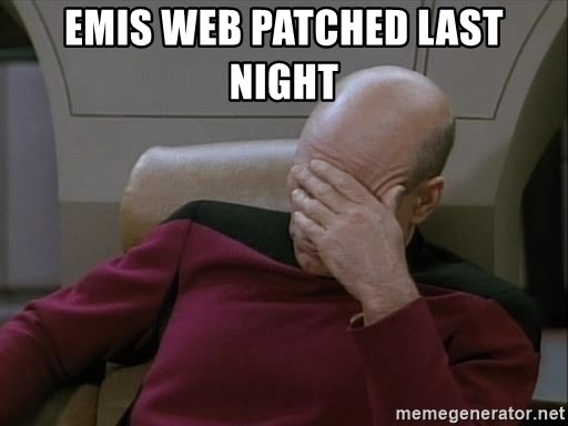Picardfacepalm - emis web patched last night