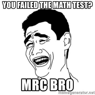 FU*CK THAT GUY - You failed the math test? MRC Bro