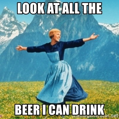 Sound Of Music Lady - Look at all the Beer i can drink